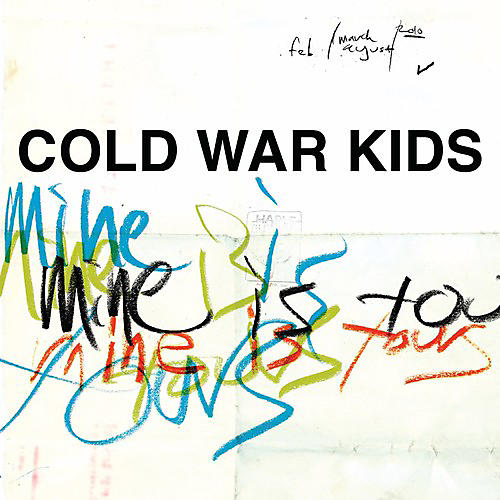 Alliance Cold War Kids - Mine Is Yours