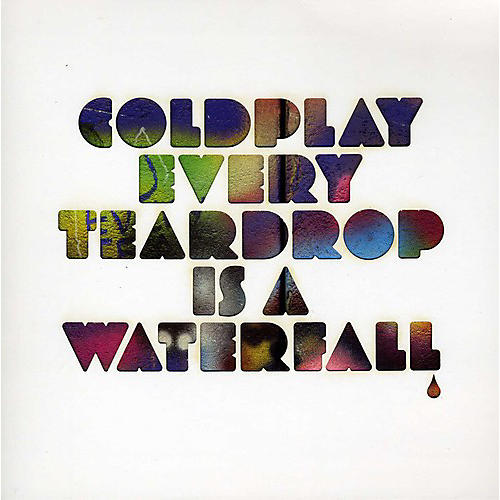 Alliance Coldplay - Every Teardrop Is A Waterfall