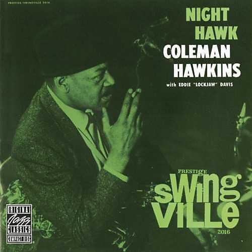 Alliance Coleman Hawkins - Night Hawk (With Eddie Lockjaw Davis)