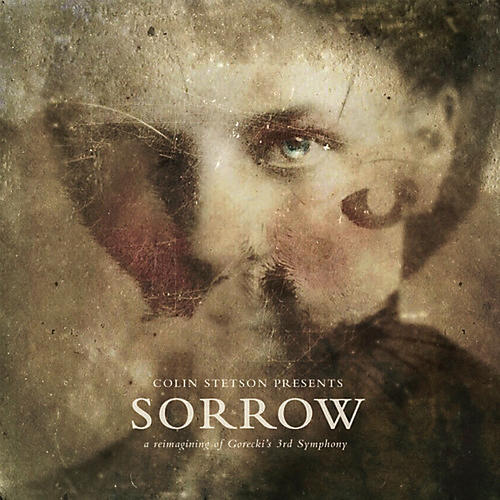 Alliance Colin Stetson - Presents: Sorrow - Reimagining Of Gorecki'S 3Rd Symphony