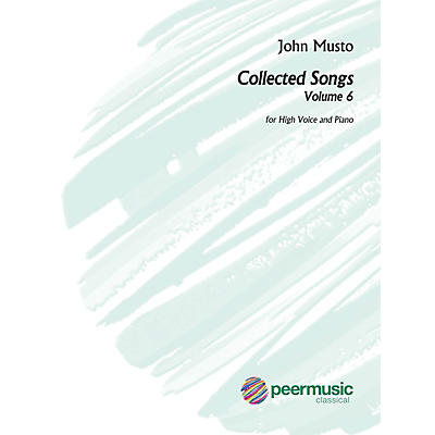 Peer Music Collected Songs, Volume 6 High Voice and Piano by John Musto