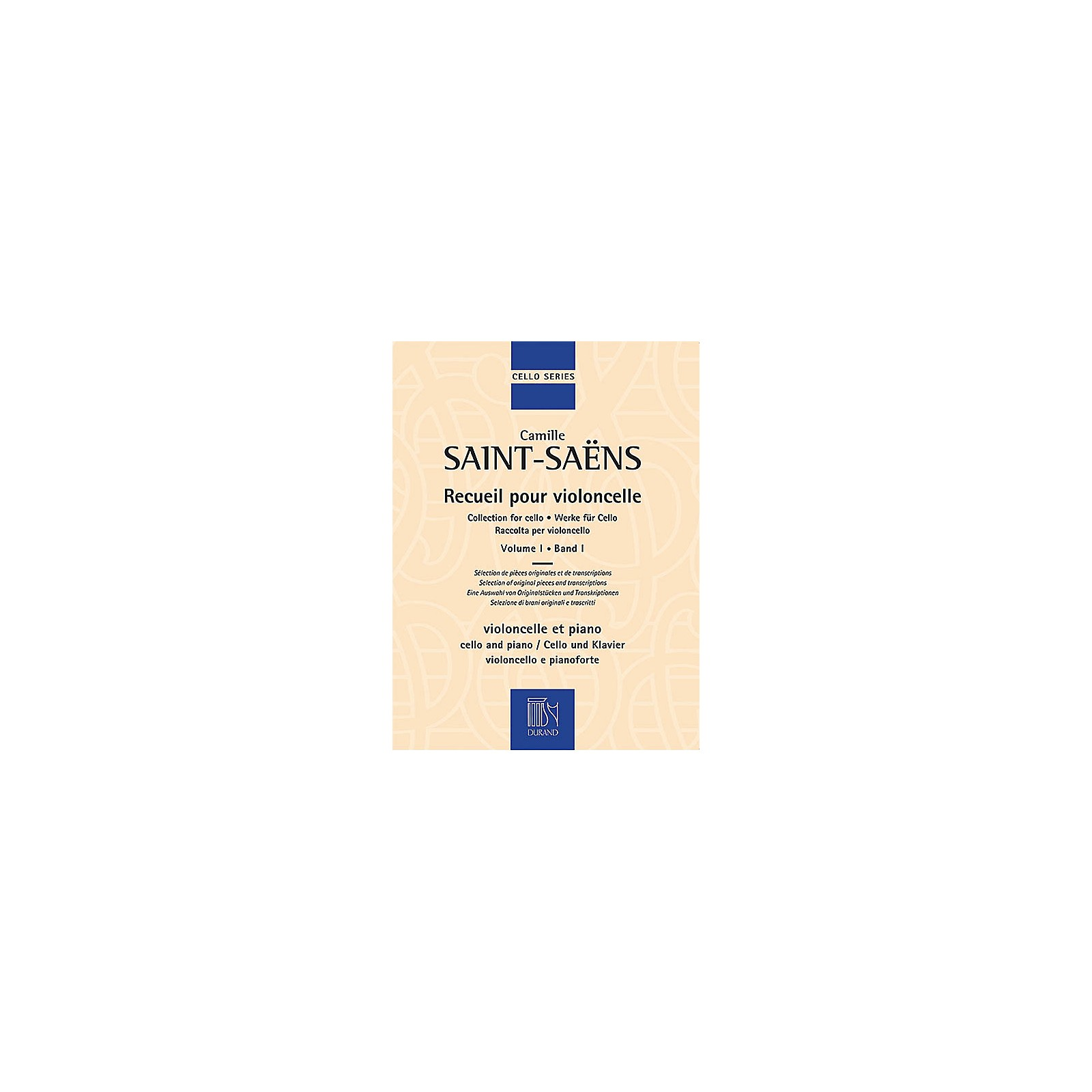 Editions Durand Collection for Cello - Volume 1 Editions Durand Series Softcover Composed by Camille Saint-Saëns