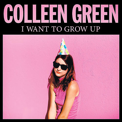 Alliance Colleen Green - I Want to Grow Up