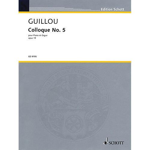 Schott Colloque No. 5, Op. 19 (1969) Schott Series Composed by Jean Guillou