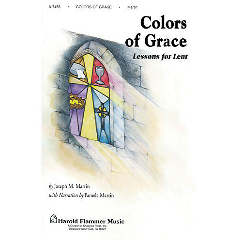 Shawnee Press Colors of Grace (Lessons for Lent) Preview Pak composed by Joseph M. Martin