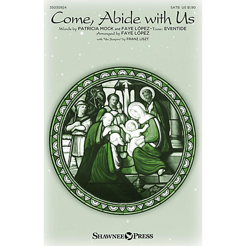 Shawnee Press Come, Abide with Us (with Un Sospiro) SATB arranged by Faye López
