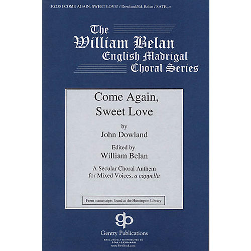 Gentry Publications Come Again, Sweet Love SATB a cappella composed by John Dowland