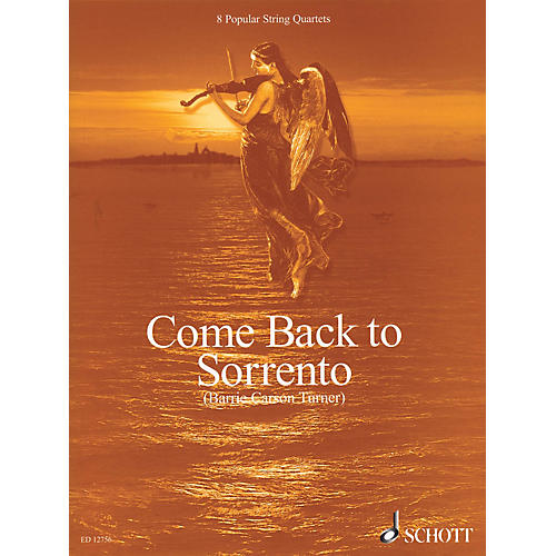 Schott Come Back to Sorrento (8 Popular String Quartets Score & Parts) Schott Series Composed by Various