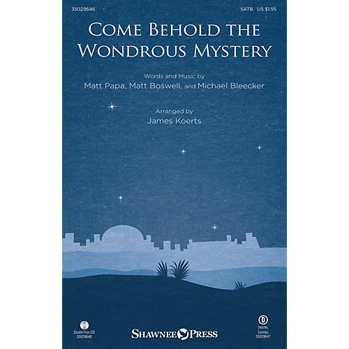 Shawnee Press Come Behold the Wondrous Mystery SATB arranged by James Koerts