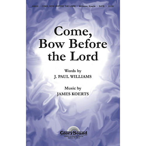 Shawnee Press Come Bow Before the Lord SATB composed by James Koerts