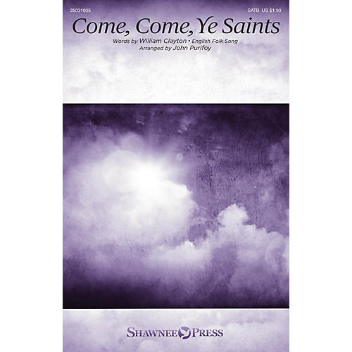 Shawnee Press Come, Come, Ye Saints SATB arranged by John Purifoy
