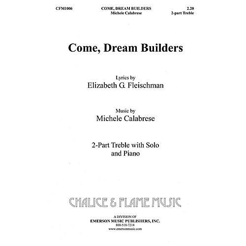Hal Leonard Come Dream Builders 2PT TREBLE composed by Elizabeth Fleischman