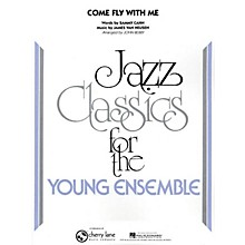 Cherry Lane Come Fly with Me Jazz Band Level 3 Arranged by John Berry