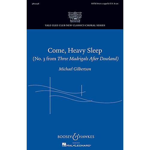 Boosey and Hawkes Come, Heavy Sleep SATB and Solo A Cappella composed by Michael Gilbertson