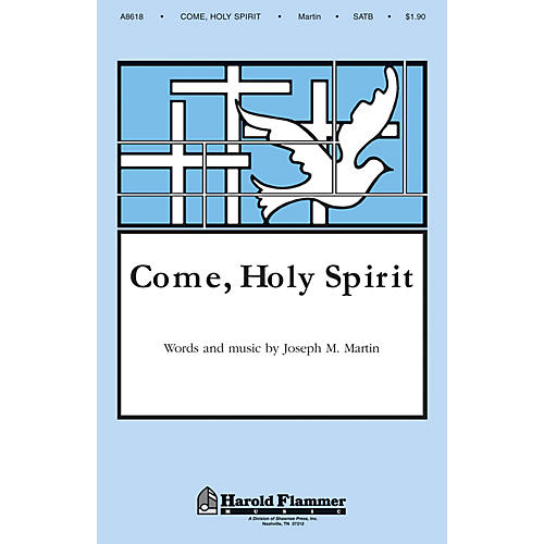 Shawnee Press Come, Holy Spirit SATB composed by Joseph M. Martin