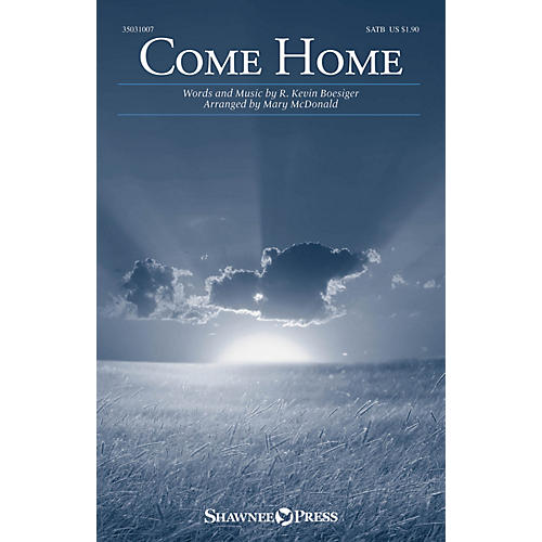 Shawnee Press Come Home SATB arranged by Mary McDonald