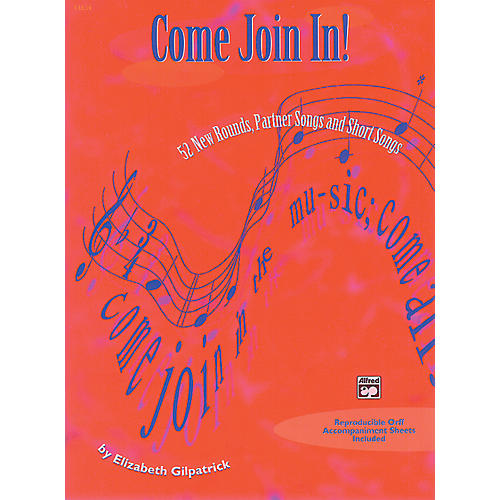 Alfred Come Join In Classroom Songs Book