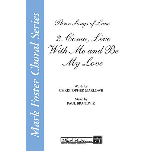 Shawnee Press Come, Live with Me and Be My Love (from Three Songs of Love) SSA composed by Christopher Marlowe