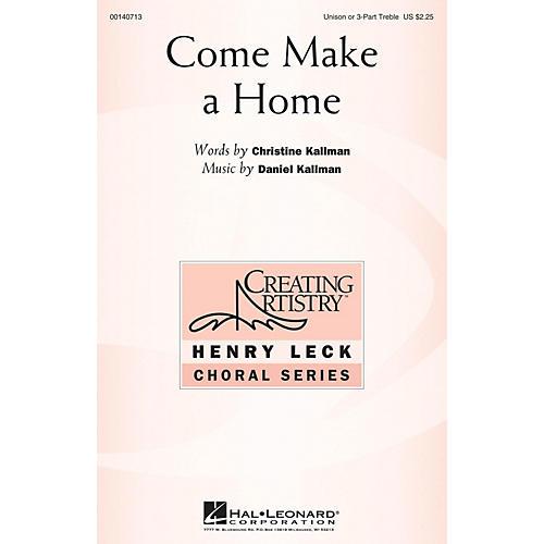 Hal Leonard Come Make a Home 3 Part Treble composed by Daniel Kallman