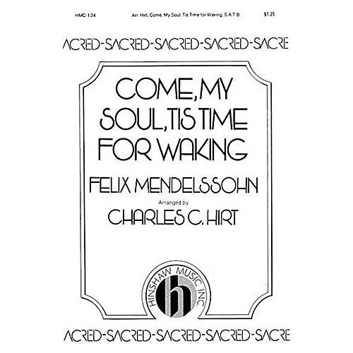 Hinshaw Music Come, My Soul, Tis Time for Waking SATB composed by Felix Mendelssohn