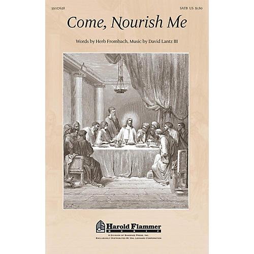 Shawnee Press Come, Nourish Me SATB composed by David Lantz III