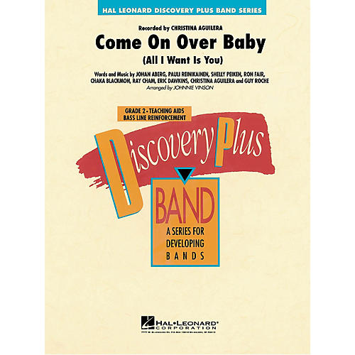 Hal Leonard Come On Over Baby (All I Want Is You) - Discovery Plus Concert Band Series Level 2 arranged by Vinson