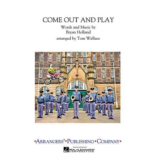 Arrangers Come Out & Play Marching Band Level 3 Arranged by Tom Wallace