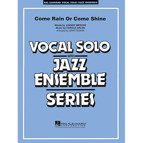 Hal Leonard Come Rain or Come Shine (Key: Db) Jazz Band Level 3-4 Composed by Harold Arlen