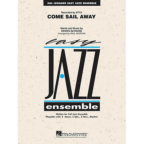 Hal Leonard Come Sail Away Jazz Band Level 2 by Styx Arranged by Paul Murtha