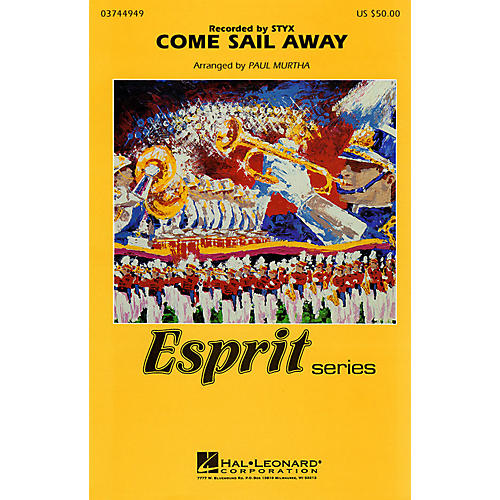 Hal Leonard Come Sail Away (Recorded by Styx) Marching Band Level 3 Arranged by Paul Murtha