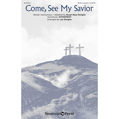 Shawnee Press Come, See My Savior SATB a cappella arranged by Lee Dengler
