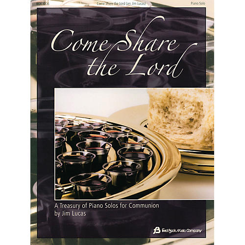 Fred Bock Music Come Share the Lord (A Treasury of Piano Solos for Communion) Piano