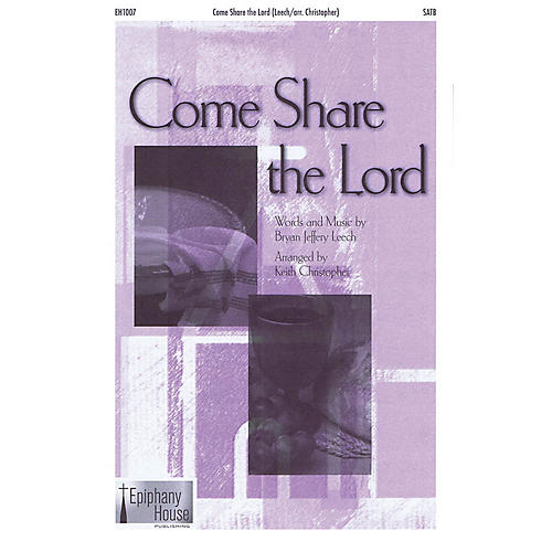 Epiphany House Publishing Come Share the Lord SAB Arranged by Keith Christopher