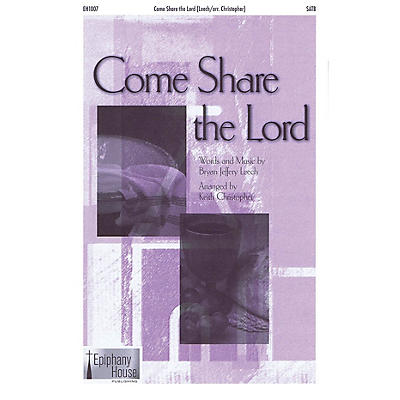 Epiphany House Publishing Come Share the Lord SATB arranged by Keith Christopher