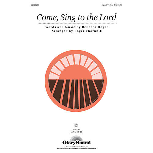 Shawnee Press Come, Sing to the Lord (with Ode to Joy) 2PT TREBLE arranged by Roger Thornhill
