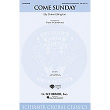 G. Schirmer Come Sunday (SSA) SSA Arranged by Paris Rutherford
