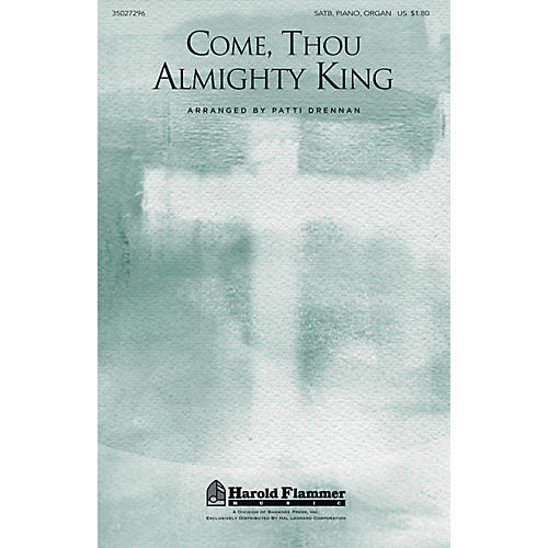 Shawnee Press Come, Thou Almighty King SATB, PIANO AND ORGAN arranged by Patti Drennan