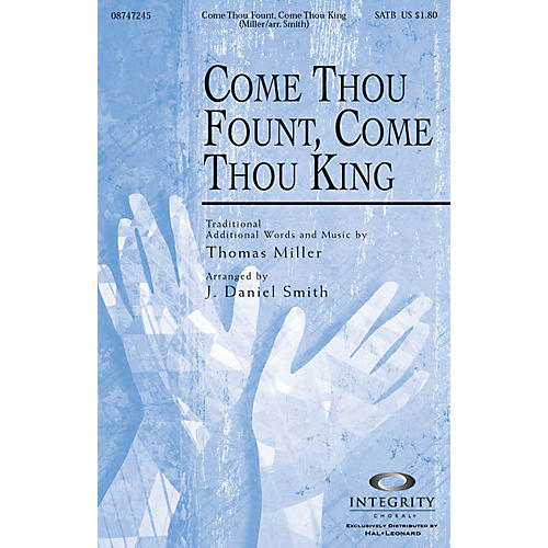 Integrity Music Come Thou Fount, Come Thou King SPLIT TRAX Arranged by J. Daniel Smith