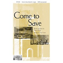 Epiphany House Publishing Come To Save SATB arranged by Faye López