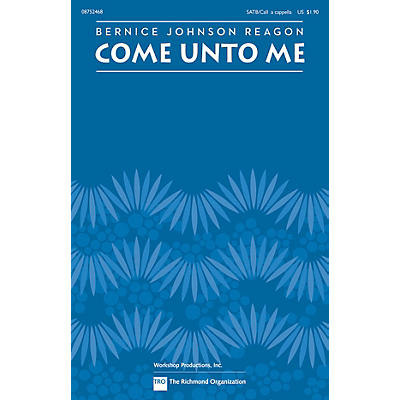 TRO ESSEX Music Group Come Unto Me SATB by Sweet Honey In The Rock composed by Bernice Johnson Reagon