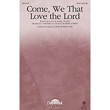 Daybreak Music Come, We That Love the Lord SATB composed by Robert Lowry