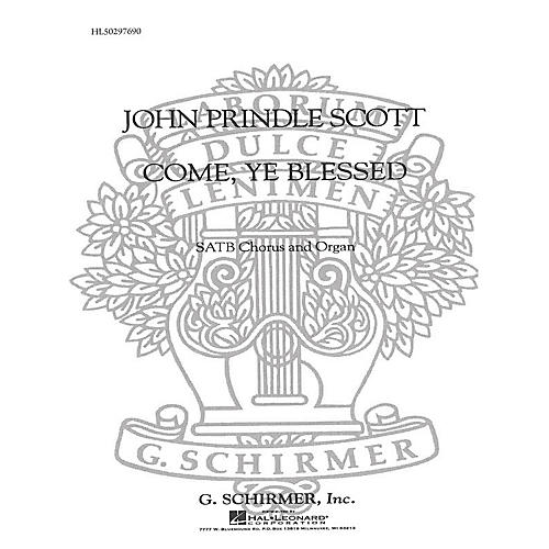 G. Schirmer Come Ye Blessed (Incidental Solos) SATB composed by John Prindle Scott