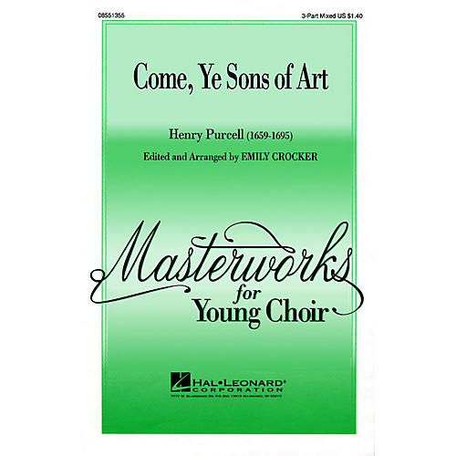 Hal Leonard Come, Ye Sons of Art 3-Part Mixed arranged by Emily Crocker