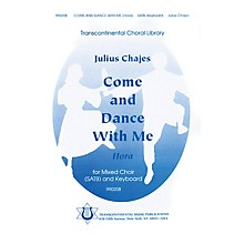 Transcontinental Music Come and Dance with Me (Hora) SATB composed by Julius Chajes