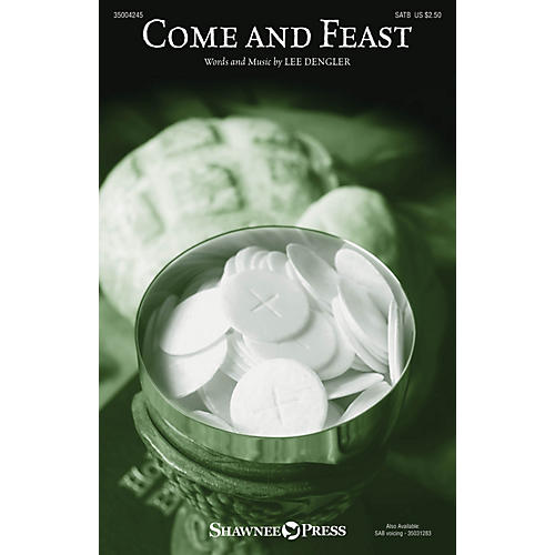 Shawnee Press Come and Feast SATB composed by Lee Dengler