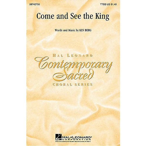 Hal Leonard Come and See the King TTBB composed by Ken Berg