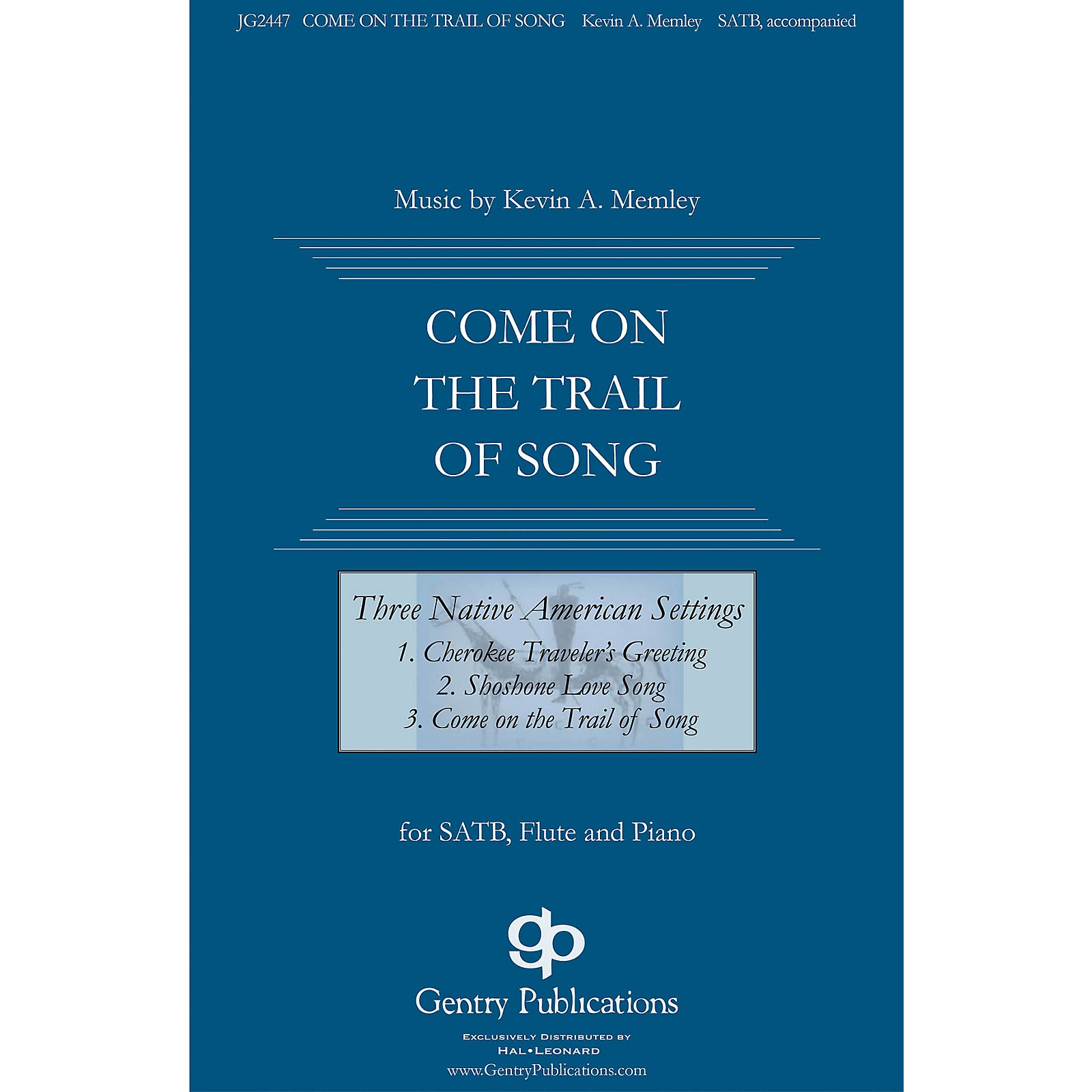 Gentry Publications Come on the Trail of Song (from Three Native American Songs) SATB composed by Kevin Memley