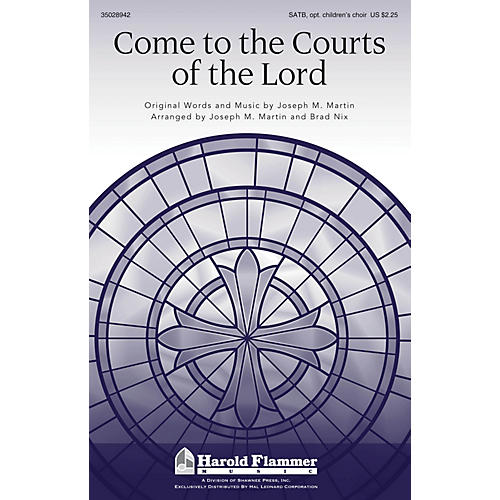Shawnee Press Come to the Courts of the Lord SATB composed by Joseph M. Martin