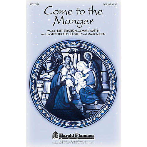 Shawnee Press Come to the Manger (with O Come, All Ye Faithful) SATB composed by Vicki Tucker Courtney