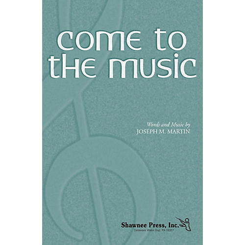 Shawnee Press Come to the Music Studiotrax CD Composed by Joseph M. Martin